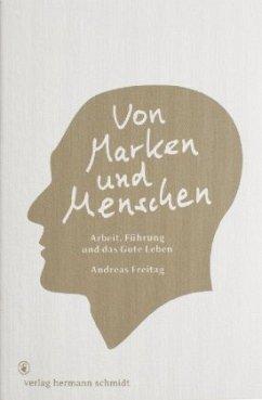 Von Marken und Menschen. - Freitag, Andreas