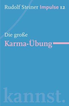 Die große Karma-Übung (eBook, ePUB) - Steiner, Rudolf