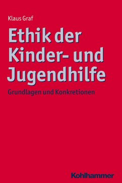 Ethik der Kinder- und Jugendhilfe (eBook, PDF) - Graf, Klaus