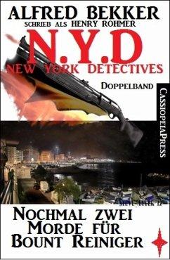 N.Y.D. - Nochmal zwei Morde für Bount Reiniger (New York Detectives) (eBook, ePUB) - Bekker, Alfred