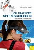 Ich trainiere Sportschießen (eBook, ePUB)