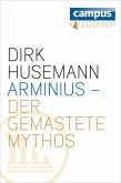 Arminius - Der gemästete Mythos (eBook, ePUB)