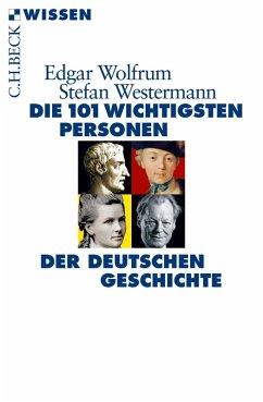 Die 101 wichtigsten Personen der deutschen Geschichte (eBook, ePUB) - Westermann, Stefan; Wolfrum, Edgar