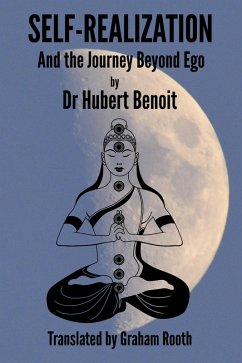 Self-Realization - And the Journey Beyond Ego (...