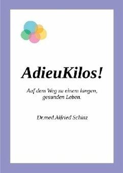 AdieuKilos - Schinz, Alfried