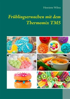 Frühlingserwachen mit dem Thermomix TM5 (eBook, ePUB) - Wilms, Henriette
