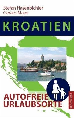 Kroatien - Autofreie Urlaubsorte (eBook, ePUB)