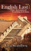 English Last: True Accounts of Teaching in China (Teaching ESL, #2) (eBook, ePUB)