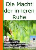 Die Macht der inneren Ruhe (eBook, ePUB)