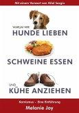 Warum wir Hunde lieben, Schweine essen und Kühe anziehen (eBook, ePUB)