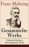 Gesammelte Werke: Politische Schriften + Historiografische Werke (eBook, ePUB)