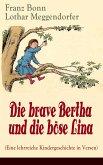 Die brave Bertha und die böse Lina (Eine lehrreiche Kindergeschichte in Versen) (eBook, ePUB)