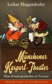 Münchener Kasperl-Theater (Eine Kindergeschichte in Versen) (eBook, ePUB)