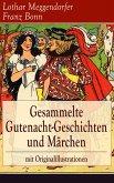 Gesammelte Gutenacht-Geschichten und Märchen mit Originalillustrationen (eBook, ePUB)