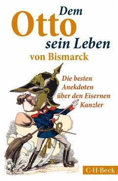 Dem Otto sein Leben von Bismarck (eBook, ePUB) - Morgenstern, Ulf