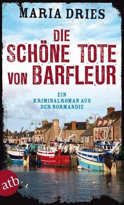 Die schöne Tote von Barfleur / Philippe Lagarde ermittelt Bd.2 (eBook, ePUB) - Dries, Maria