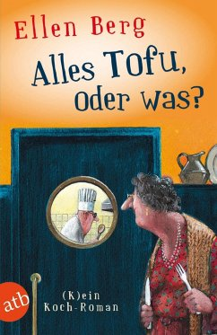 Alles Tofu, oder was? (eBook, ePUB) - Berg, Ellen