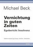Vernichtung in guten Zeiten (eBook, ePUB)