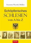 Schöpferisches Schlesien von A bis Z (eBook, ePUB)