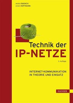 Technik der IP-Netze (eBook, PDF) - Badach, Anatol; Hoffmann, Erwin