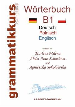 Wörterbuch Deutsch - Polnisch - Englisch Niveau B1 - Abdel Aziz-Schachner, Marlene Milena; Sokolowska, Agnieszka