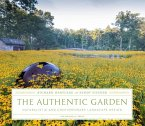 The Authentic Garden: Naturalistic and Contemporary Landscape Design