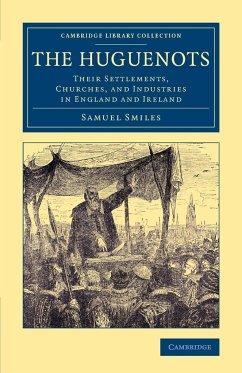 The Huguenots - Smiles, Samuel