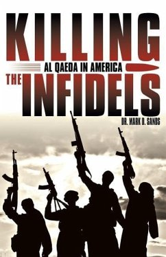 Killing the Infidels - Sands, Mark D.