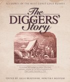 The Diggers' Story: Accounts of the West Coast Gold Rushes