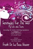 Serenades for the Soul: My Life and Yours