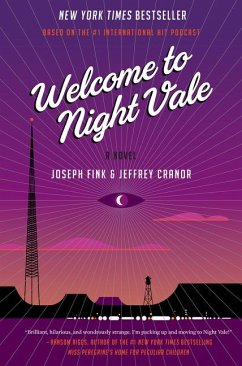 Welcome to Night Vale - Fink, Joseph; Cranor, Jeffrey
