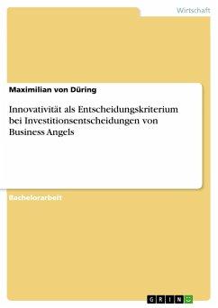 Innovativität als Entscheidungskriterium bei Investitionsentscheidungen von Business Angels