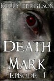 Death Mark: Episode 1 (eBook, ePUB)