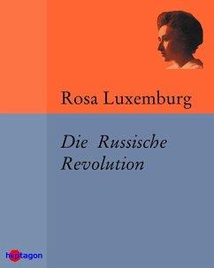 Die Russische Revolution (eBook, ePUB) - Luxemburg, Rosa