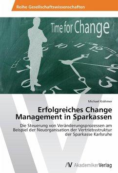 Erfolgreiches Change Management in Sparkassen - Krähmer, Michael