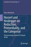 Husserl and Heidegger on Reduction, Primordiality, and the Categorial