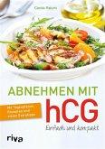 Abnehmen mit hCG – einfach und kompakt (eBook, PDF)