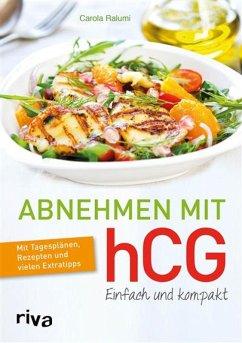 Abnehmen mit hCG – einfach und kompakt (eBook, PDF) - Ralumi, Carola