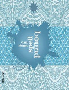 Spellbound / Ghostbound Trilogie Bd.3 (eBook, ePUB) - Singer, C. M.