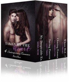 Taken By The Heart (4 Contemporary Romance Novellas) (eBook, ePUB) - Timms, Lexy; Pinard, C. J.; Middleton, Kristen; Rose, Sierra
