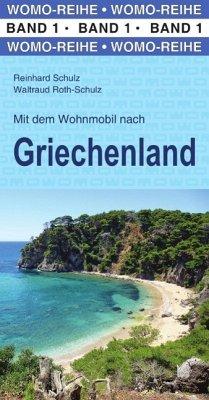 Mit dem Wohnmobil nach Griechenland (eBook, ePUB) - Schulz, Reinhard; Roth-Schulz, Waltraud