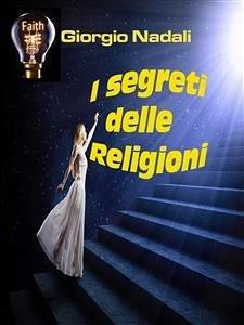 I segreti delle religioni (eBook, ePUB) - Nadali, Giorgio