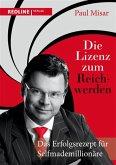 Die Lizenz zum Reichwerden (eBook, PDF)