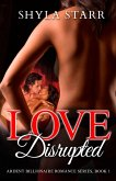 Love Disrupted (Ardent Billionaire Romance Series, #1) (eBook, ePUB)