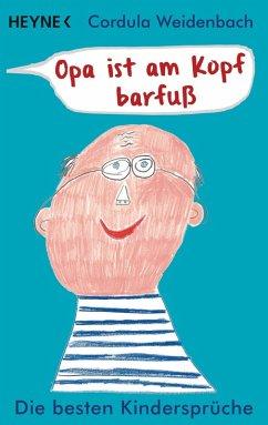 Opa ist am Kopf barfuß (eBook, ePUB) - Weidenbach, Cordula