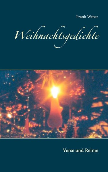 Weihnachtsgedichte Von Bekannten Dichtern.Weihnachtsgedichte