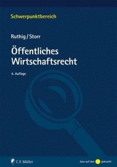Öffentliches Wirtschaftsrecht - Ruthig, Josef; Storr, Stefan