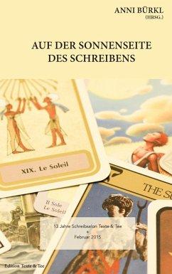 Auf der Sonnenseite des Schreibens (eBook, ePUB) - Paul Decrinis; Nina Dreist; Brigitte Lüth; Uschi Mandl; Louisa Rabenschwarz; Ludwig Sass; Klaudia Zotzmann-Koch
