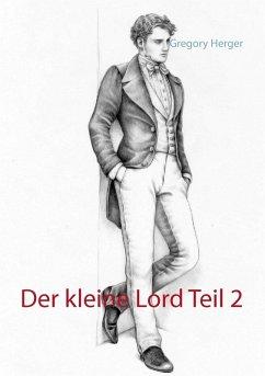 Der kleine Lord Teil 2 (eBook, ePUB) - Herger, Gregory