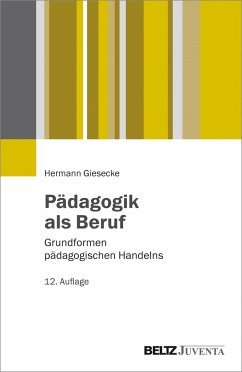 Pädagogik als Beruf - Giesecke, Hermann